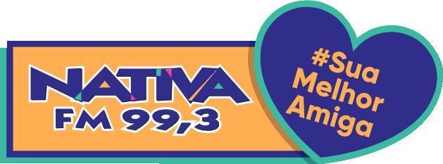 NATIVA FM 99,3 | Sua melhor amiga